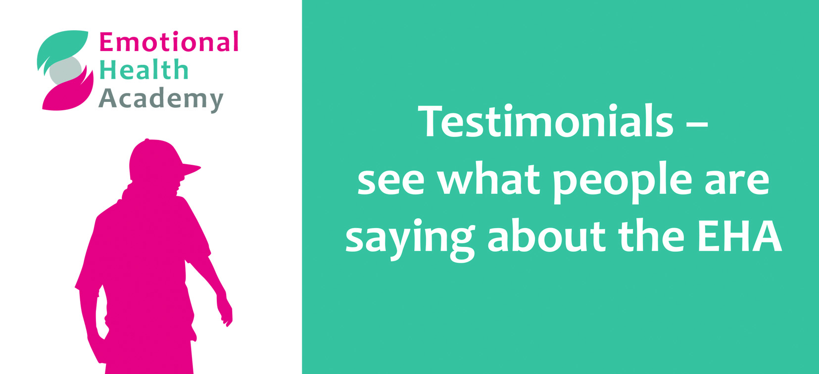 Go to Testimonials - see what people are saying about the EHA