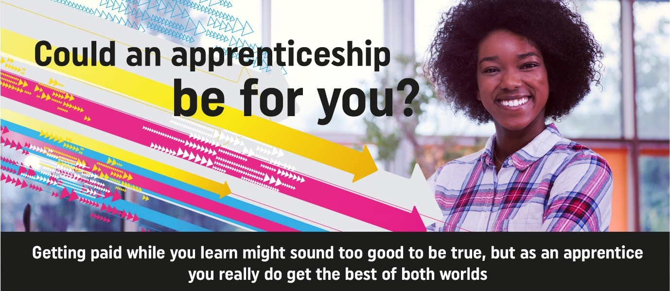 Go to Could an apprenticeship be for you banner?